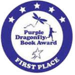 Purple Dragonfly Book Award First Place